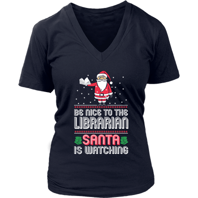 Be Nice To The Librarian Santa Is Watching - Awesome Librarians