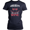Librarians Never Complain But We Do Wine Shirt - Awesome Librarians - 9