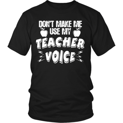 Don't Make Me Use My Teacher Voice Shirt - Awesome Librarians