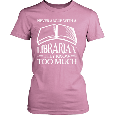 Never Argue With A Librarian They Know Too Much - Awesome Librarians - 8