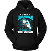 I'm A Librarian It's Not For The Weak - Awesome Librarians