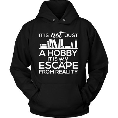 It Is Not Just A Hobby It Is My Escape From Reality - Awesome Librarians - 5