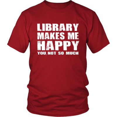 Library Makes Me Happy You, Not So Much - Awesome Librarians - 2