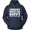 Library Makes Me Happy You, Not So Much - Awesome Librarians - 6