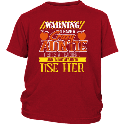 Warning I Have A Crazy Auntie [She's A Teacher] And I'm Not Afraid To Use Her Youth Shirts - Awesome Librarians