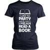 I Like To Party And By Party I Mean Read A Book - Awesome Librarians - 12