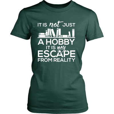 It Is Not Just A Hobby It Is My Escape From Reality - Awesome Librarians - 11
