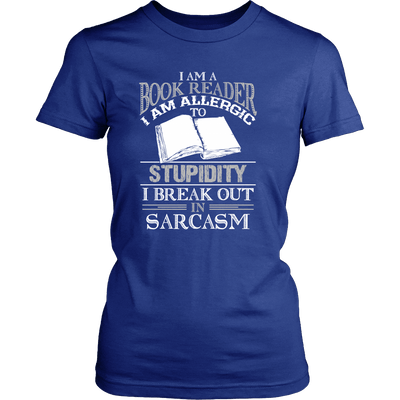 I Am A Book Reader I Am Allergic To Stupidity I Break Out In Sarcasm - Awesome Librarians - 9