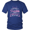 I Don't Need A Valentine I Have A Library Full Of Them - Awesome Librarians - 2