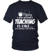 A Day Without Teaching Is Like... Just Kidding I Have No Idea Shirt - Awesome Librarians