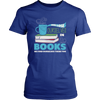 We Lose Ourselves In Books We Find Ourselves There Too Shirt