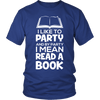 I Like To Party And By Party I Mean Read A Book - Awesome Librarians - 1