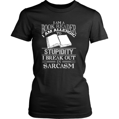 I Am A Book Reader I Am Allergic To Stupidity I Break Out In Sarcasm - Awesome Librarians - 1