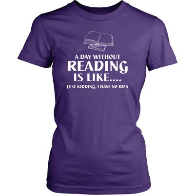 A Day Without Reading Is Like... Just Kidding I Have No Idea - Awesome Librarians - 7