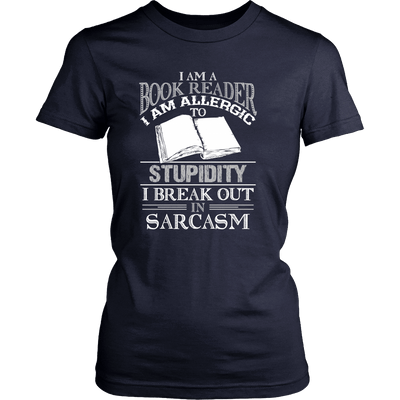 I Am A Book Reader I Am Allergic To Stupidity I Break Out In Sarcasm - Awesome Librarians