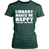 Library Makes Me Happy You, Not So Much - Awesome Librarians - 11