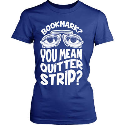 Bookmark? You Mean Quitter Strip? - Awesome Librarians - 1