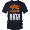 You Can't Scare Me I'm A Math Teacher - Awesome Librarians - 3