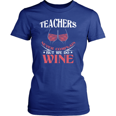 Teachers Never Complain But We Do Wine Shirt - Awesome Librarians - 9
