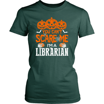 You Can't Scare Me I'm A Librarian - Awesome Librarians - 8