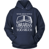 Never Argue With A Librarian They Know Too Much - Awesome Librarians - 6