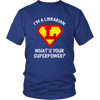 I'm A Librarian What's Your Superpower? - Awesome Librarians - 1