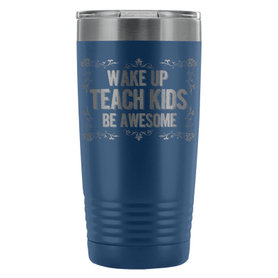 Wake Up, Teach Kids, Be Awesome 20oz Tumbler - Awesome Librarians