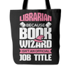 Librarian Because Book Wizard Isn't An Official Job Title Tote Bag