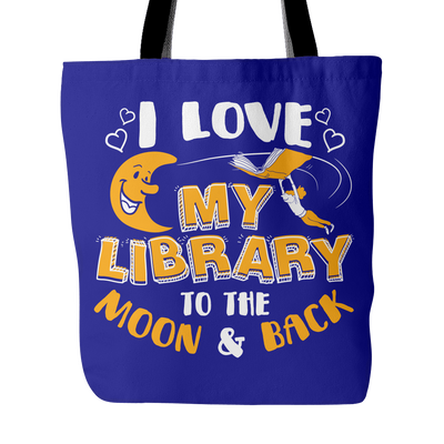 I Love My Library To The Moon & Back Tote Bag