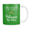 Librarian By Day Princess By Night Mug