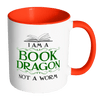 I Am A Book Dragon Not A Worm 11oz Accent Mug - Awesome Librarians