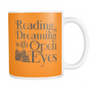 Reading Is Dreaming With Open Eyes Mug