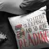 So Little Sleeping And So Much Reading Pillow