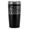 Teacher I Prefer The Term Educational Badass 20oz Tumbler