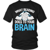 What Reading Does To Your Brain Shirt