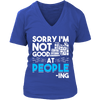 Sorry I'm Not Good At People-ing Shirt