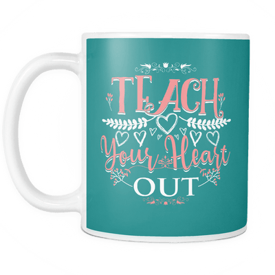 Teach Your Heart Out 11oz Mugs
