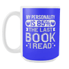 My Personality Is 85% The Last Book I Read 15oz Mug