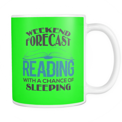 Weekend Forecast Reading With A Chance Of Sleeping 11oz Mug - Awesome Librarians