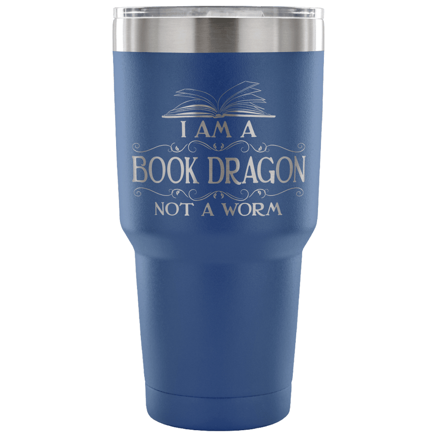 I Am A Book Dragon Not A Worm Tumbler - Awesome Librarians