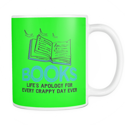 Books Life's Apology For Every Crappy Day Ever Mug - Awesome Librarians - 11