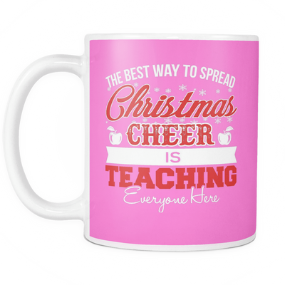 The Best Way To Spread Christmas Cheer Is Teaching Everyone Here Mug - Awesome Librarians