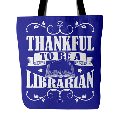 Thankful To Be A Librarian Tote Bag