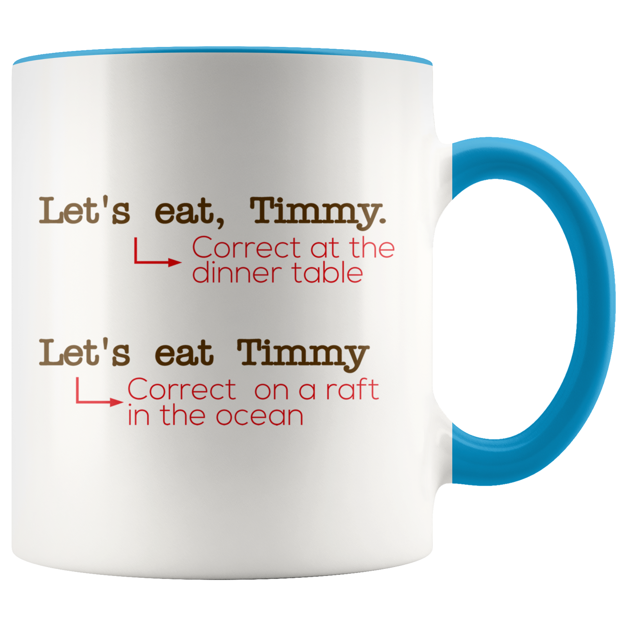 Let's Eat, Timmy. Let's Eat Timmy. Accent Mug