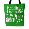 Reading Is Dreaming With Open Eyes Tote Bag