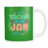 Teaching Is My Jam 11oz Mug