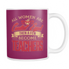 All Women Are Created Equal Then A Few Become Teachers 11oz Mug - Awesome Librarians