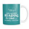 A Day Without Reading Is Like.... Just Kidding, I Have No Idea Mug - Awesome Librarians