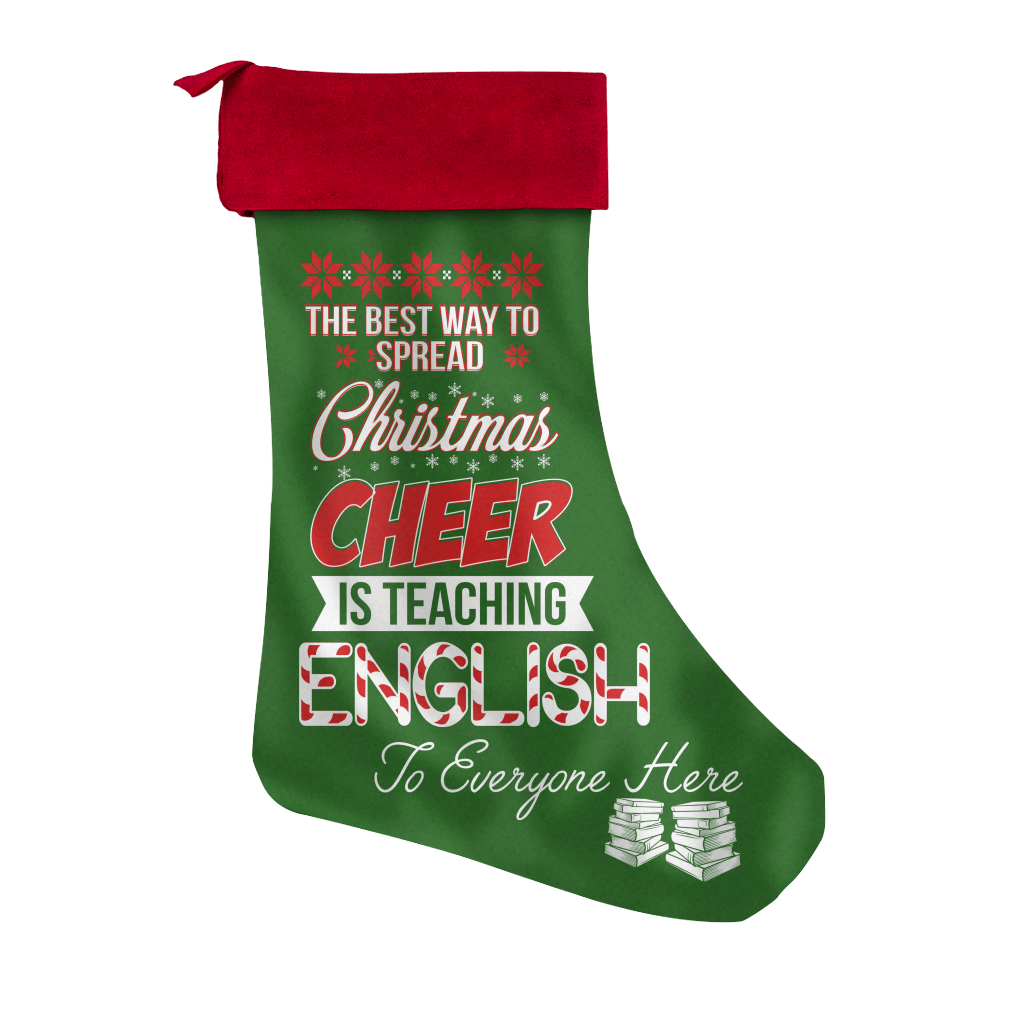 The Best Way To Spread Christmas Cheer Is Teaching English To Everyone Here Christmas Stocking