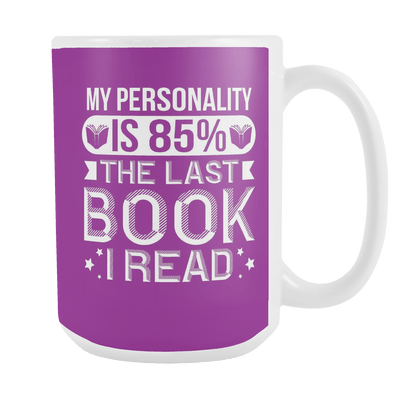 My Personality Is 85% The Last Book I Read 15oz Mug - Awesome Librarians